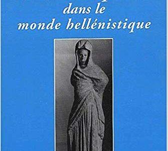 Femmes en public dans le monde hellénistique, IVe-Ier s. av. J.-C.