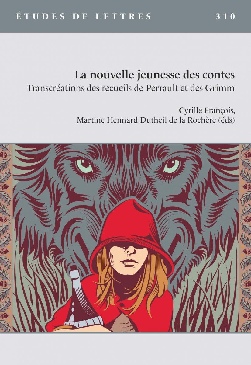 La nouvelle jeunesse des contes. Transcréations des recueils de Perrault et des Grimm
