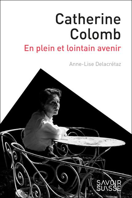Catherine Colomb. En plein et lointain avenir