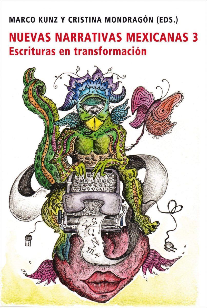 Nuevas narrativas mexicanas 3: escrituras en transformación