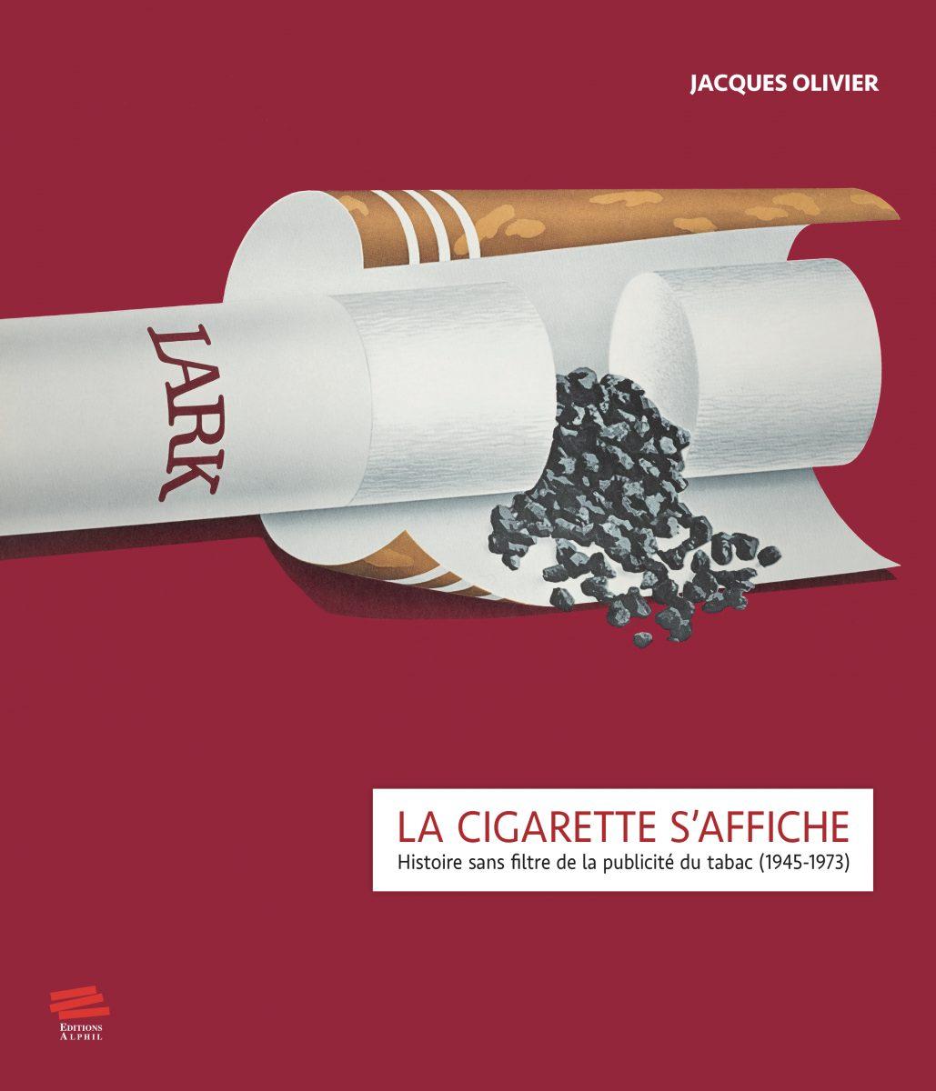 La cigarette s'affiche. Histoire sans filtre de la publicité du tabac (1945-1973)