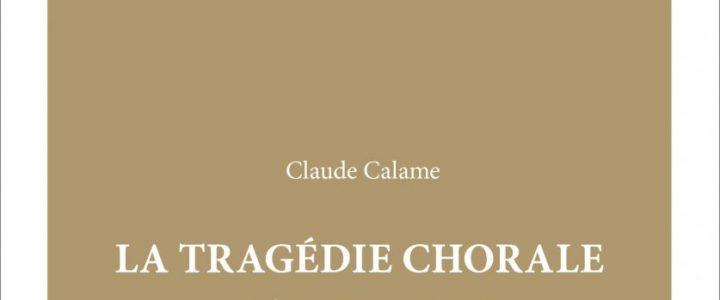La tragédie chorale. Poésie grecque et rituel musical