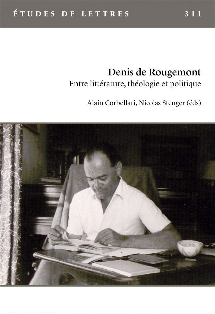 Denis de Rougemont: Entre littérature, théologie et politique