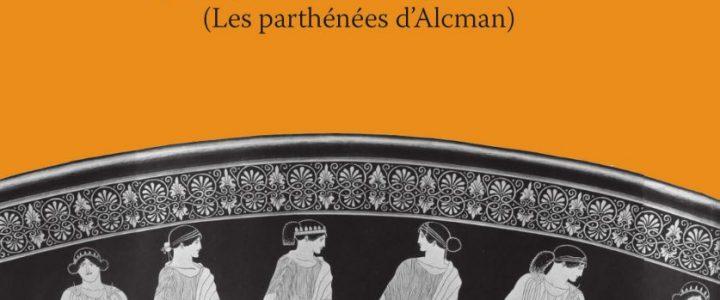 Les chœurs de jeunes filles en Grèce ancienne. Morphologie, fonction religieuse et sociale (Les parthénées d'Alcman)