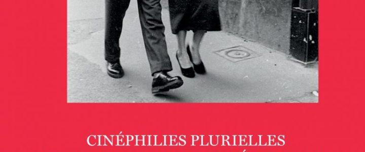 Cinéphilies plurielles dans la France des années 1940-1950. Sortir, lire, rêver, collectionner