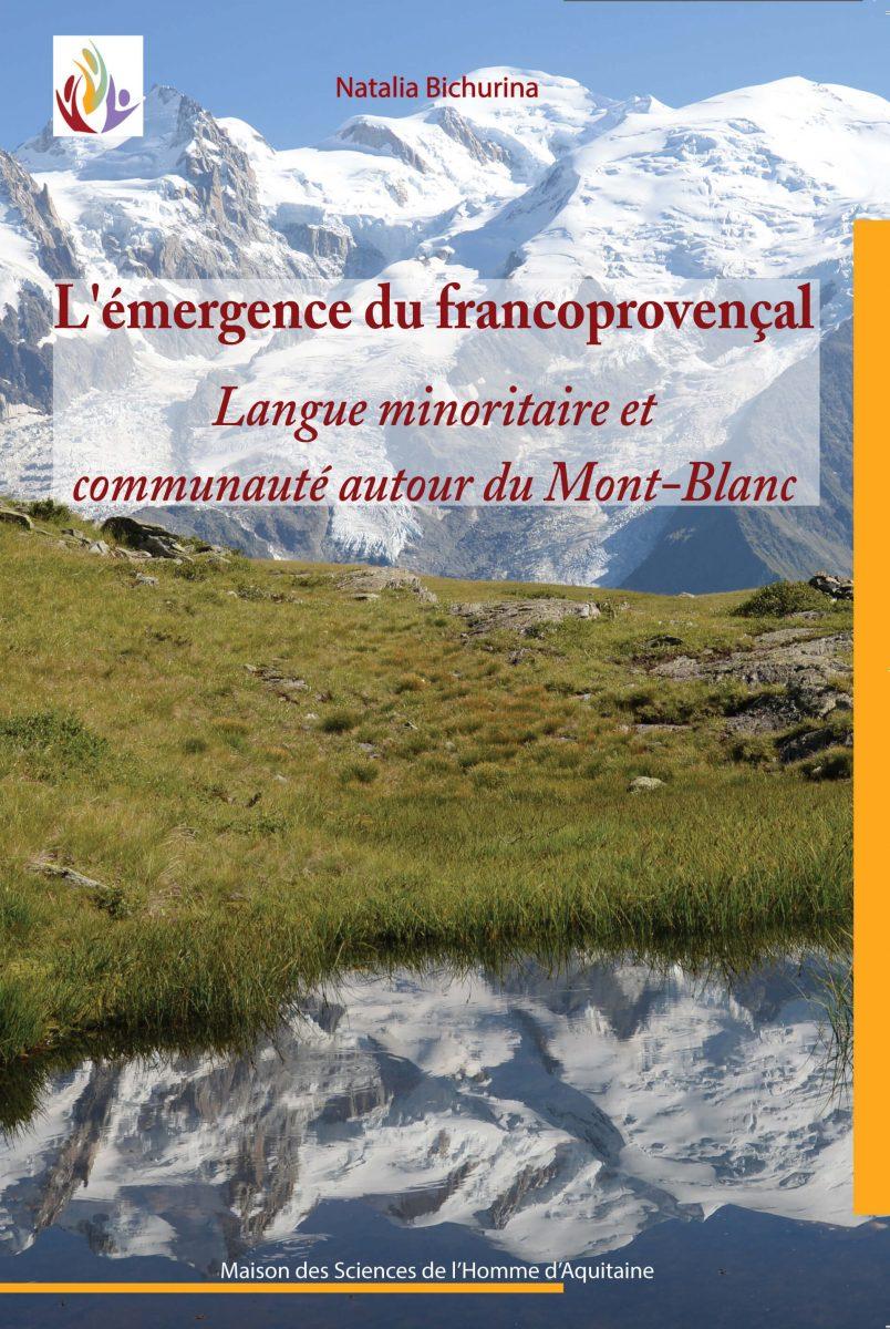 L'émergence du francoprovençal. Langue minoritaire et communauté autour du Mont-Blanc
