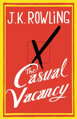 The Casual Vacancy - by J.K. Rowling